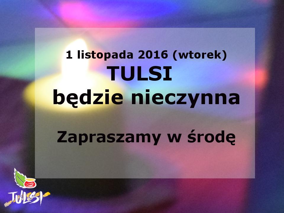 1 listopada 2016 Tulsi nieczynna 2